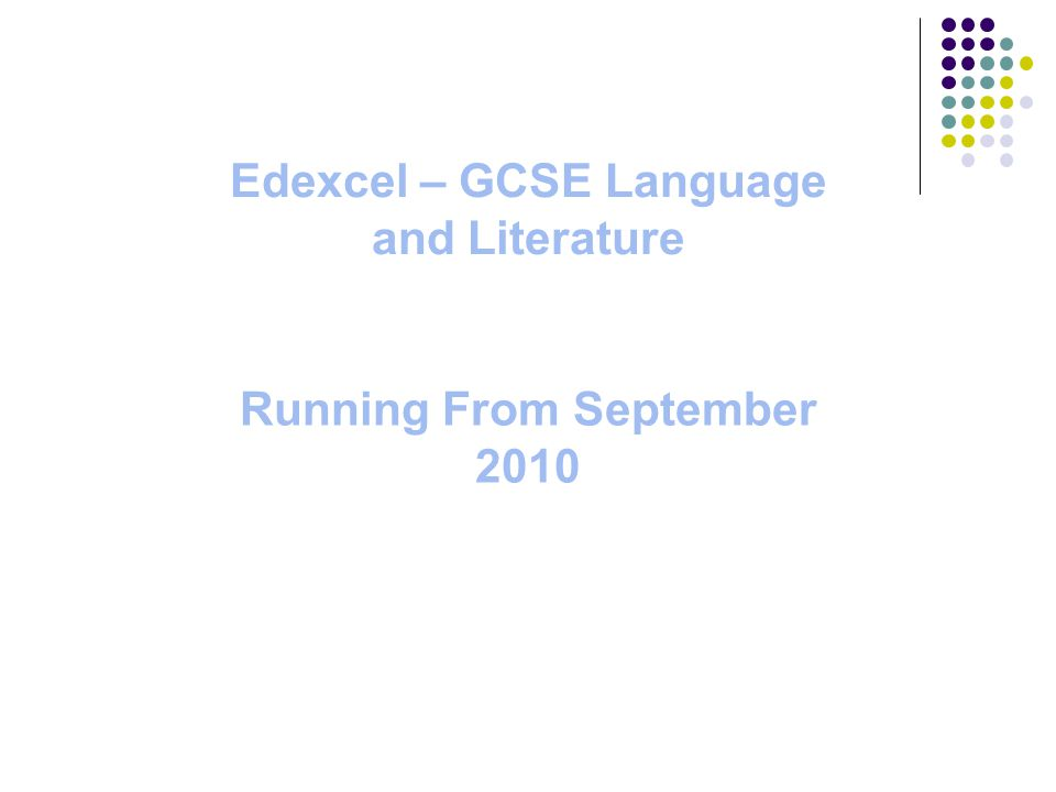 Edexcel – GCSE Language and Literature Running From September 2010