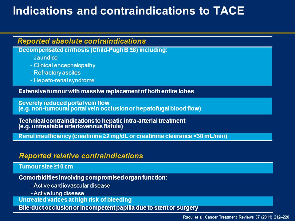 Raoul et al, Cancer Treatment Reviews 37 (2011) 212–220 Reported relative contraindications Tumour size ≥10 cm Comorbidities involving compromised org
