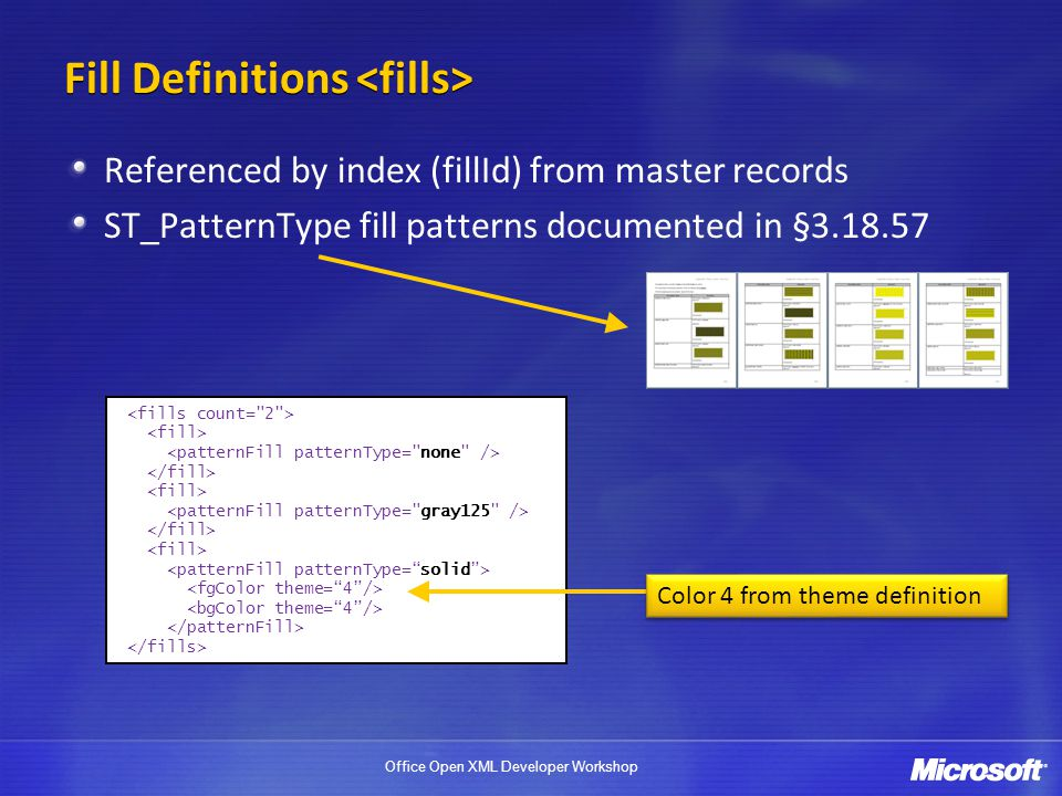 Office Open XML Developer Workshop Fill Definitions Referenced by index (fillId) from master records ST_PatternType fill patterns documented in §3.18.