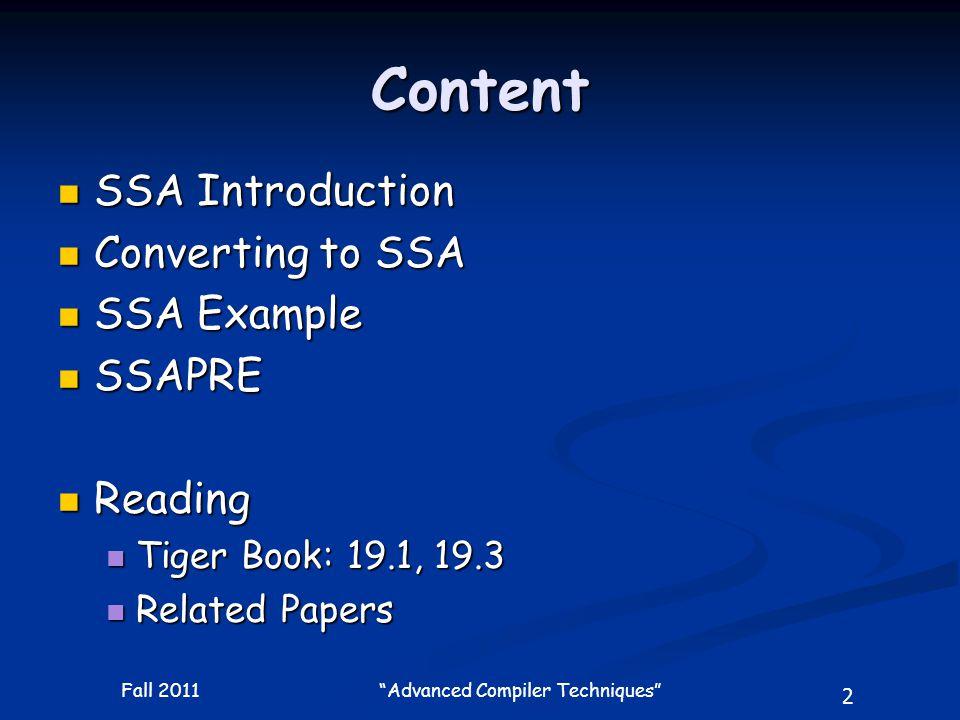 63 Fall 2011 Advanced Compiler Techniques SSA Example: Ultimate Dead Code Elimination k3  k2+1 return 1 j2  1 k2   (k3,0) if k2<100 B2 B5 B4 return 1 B4
