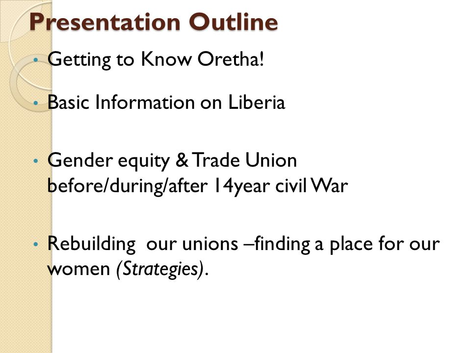 Presentation Outline Getting to Know Oretha.