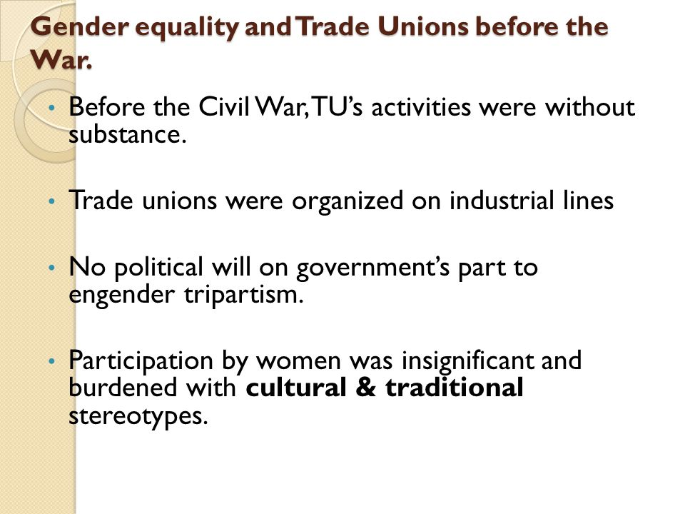 Gender equality and Trade Unions before the War.