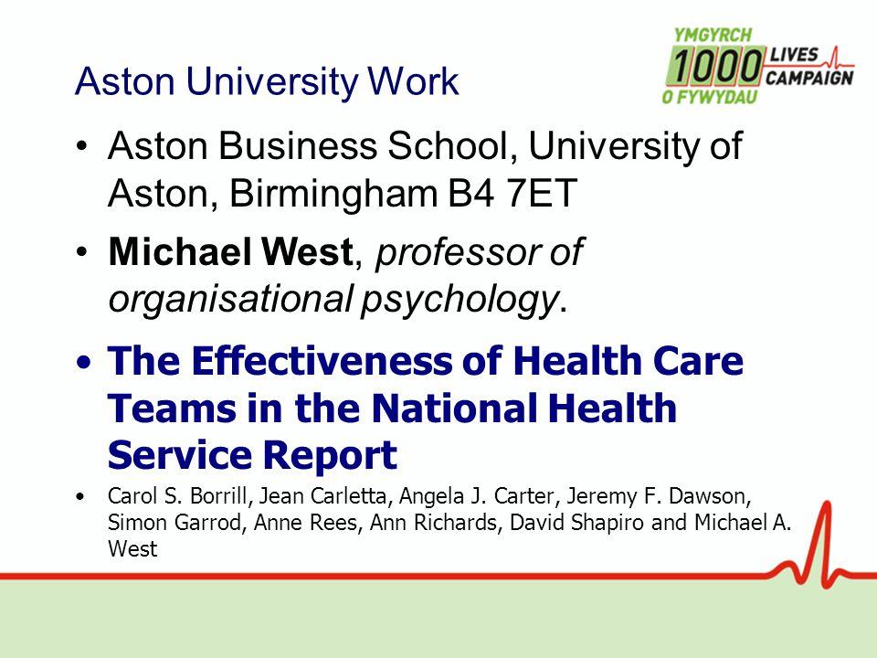 Aston University Work Aston Business School, University of Aston, Birmingham B4 7ET Michael West, professor of organisational psychology.