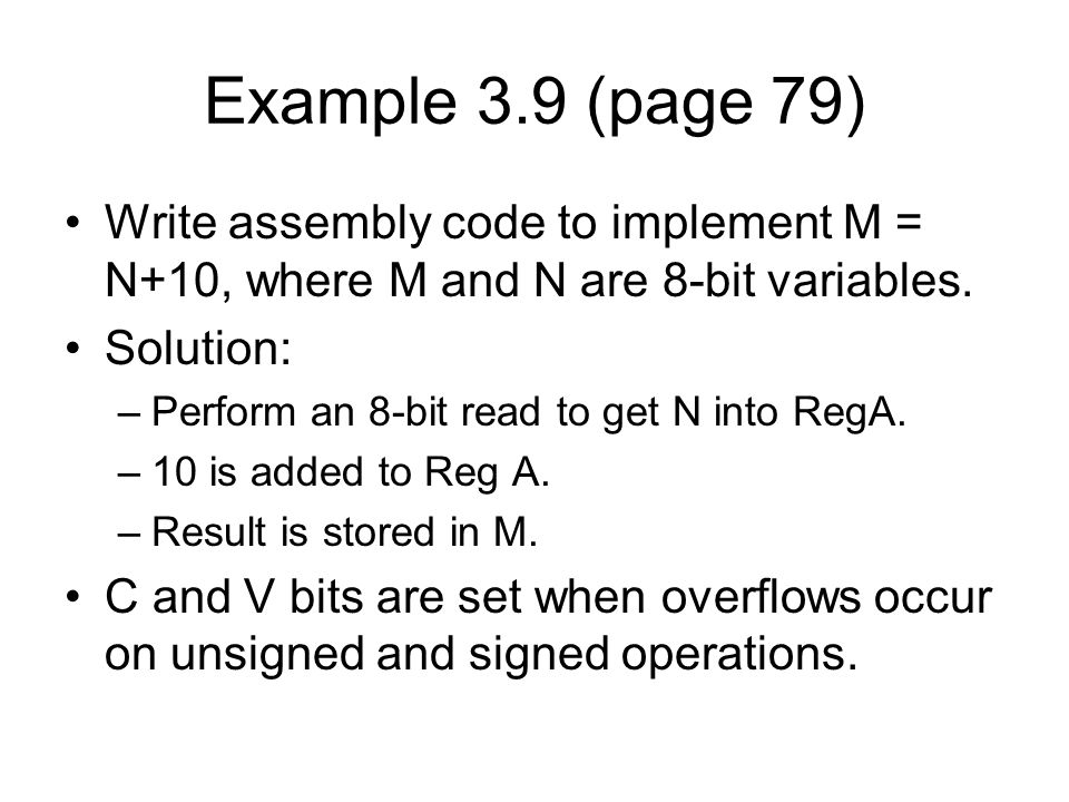 Example 3.9 (page 79) Write assembly code to implement M = N+10, where M and N are 8-bit variables.