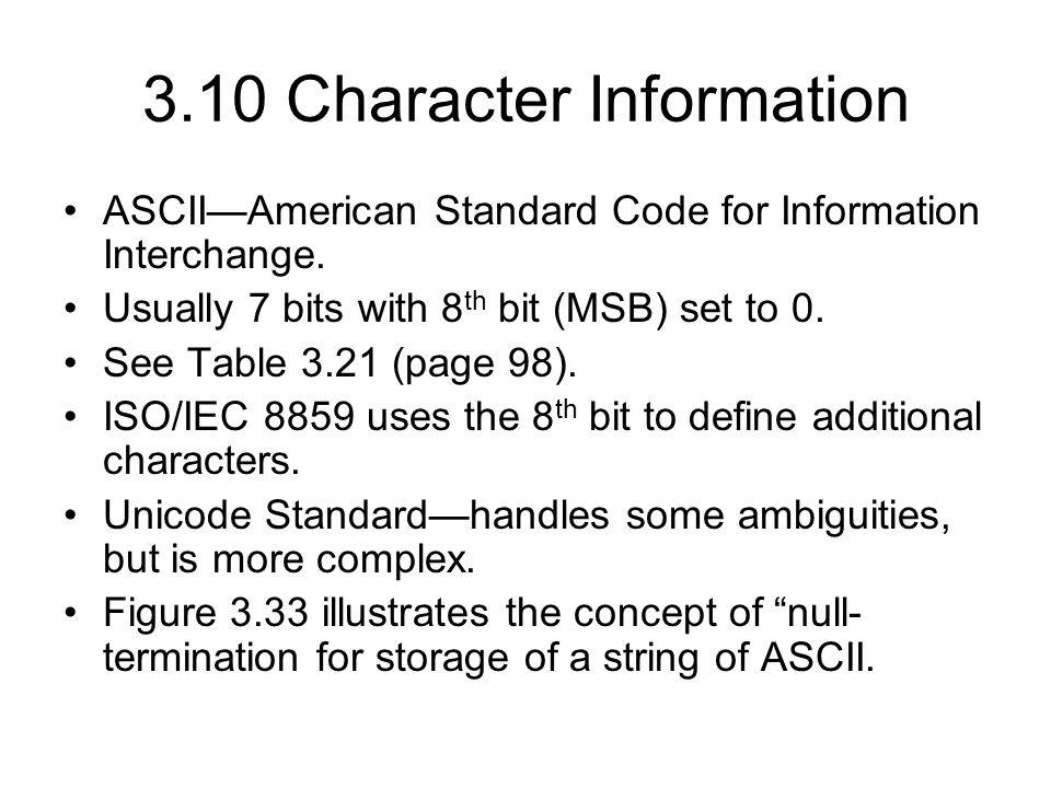 3.10 Character Information ASCII—American Standard Code for Information Interchange.