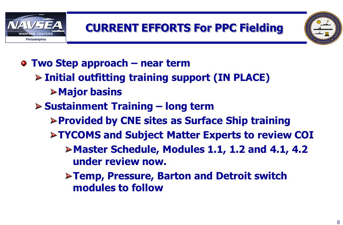 8 CURRENT EFFORTS For PPC Fielding Two Step approach – near term Initial outfitting training support (IN PLACE) Major basins Sustainment Training – lo