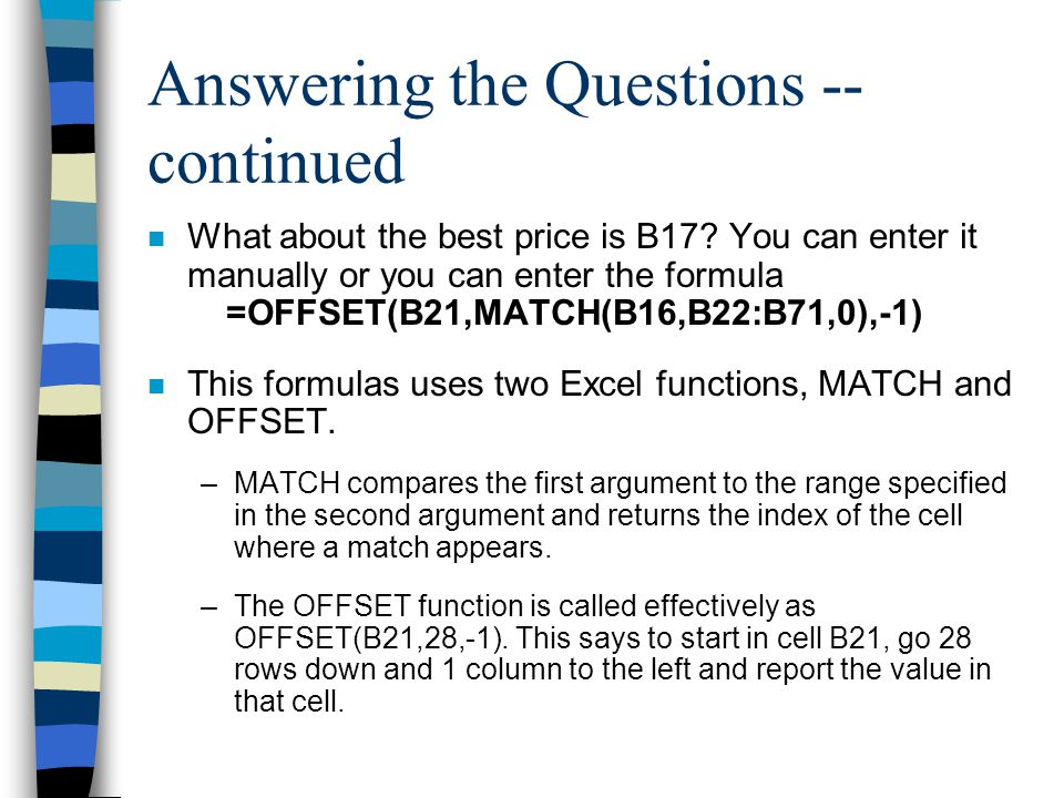 Answering the Questions -- continued n What about the best price is B17.