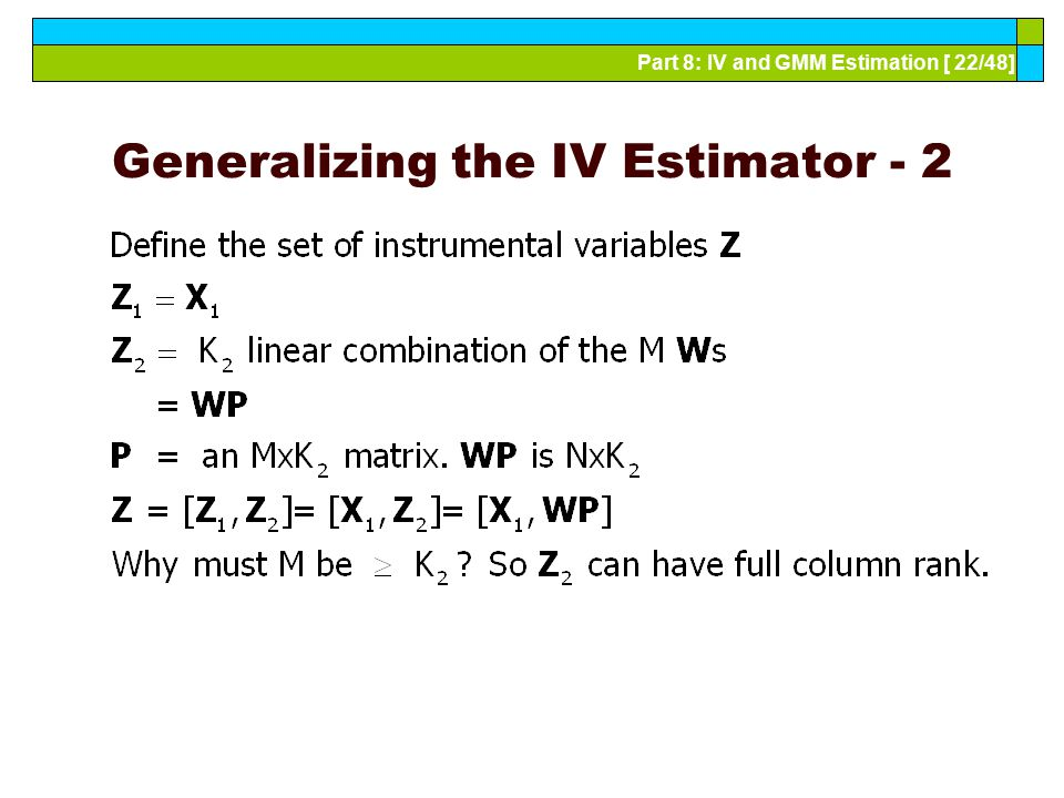 Part 8: IV and GMM Estimation [ 22/48] Generalizing the IV Estimator - 2