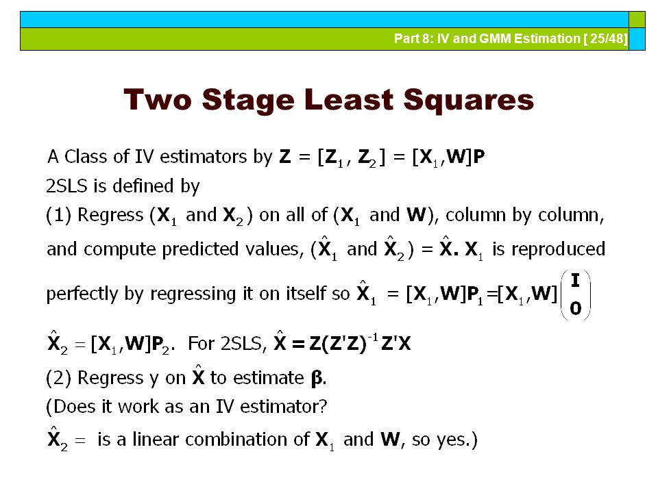 Part 8: IV and GMM Estimation [ 25/48] Two Stage Least Squares