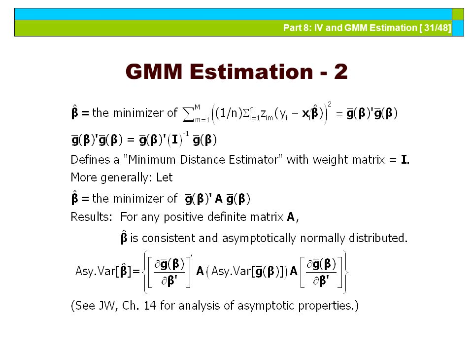 Part 8: IV and GMM Estimation [ 31/48] GMM Estimation - 2