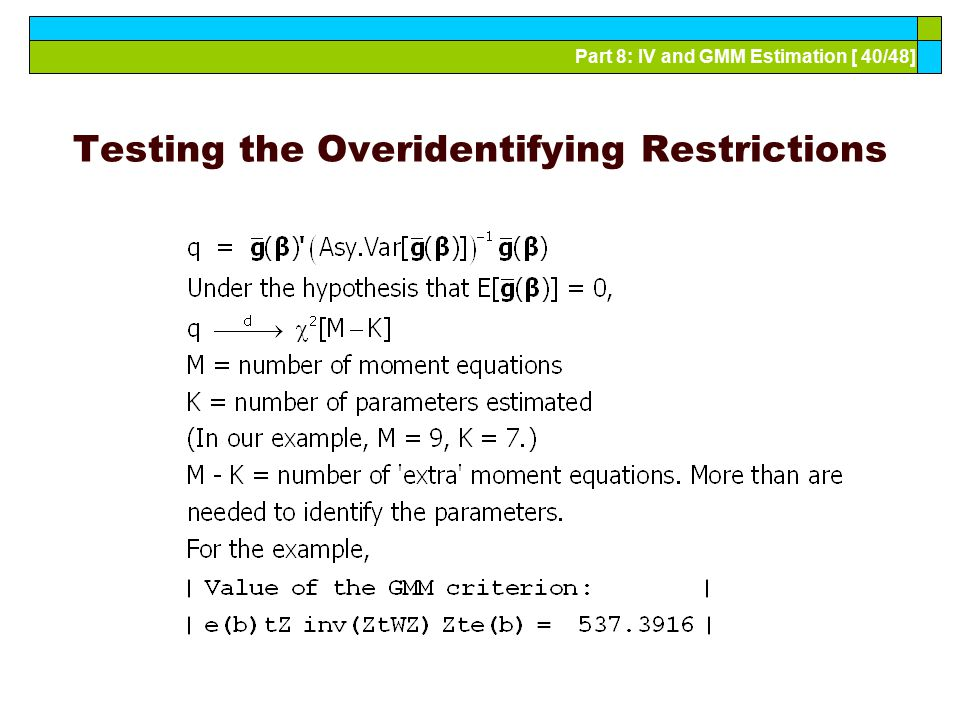 Part 8: IV and GMM Estimation [ 40/48] Testing the Overidentifying Restrictions