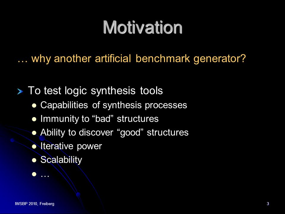 IWSBP 2010, Freiberg3 Motivation … why another artificial benchmark generator.