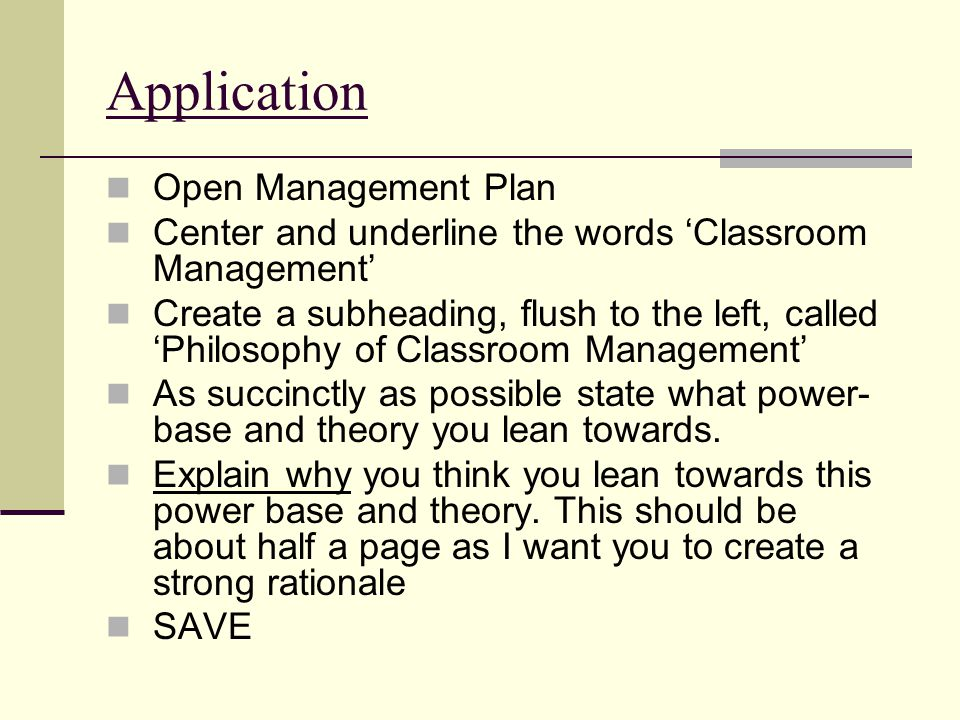 Application Open Management Plan Center and underline the words 'Classroom Management' Create a subheading, flush to the left, called 'Philosophy of C