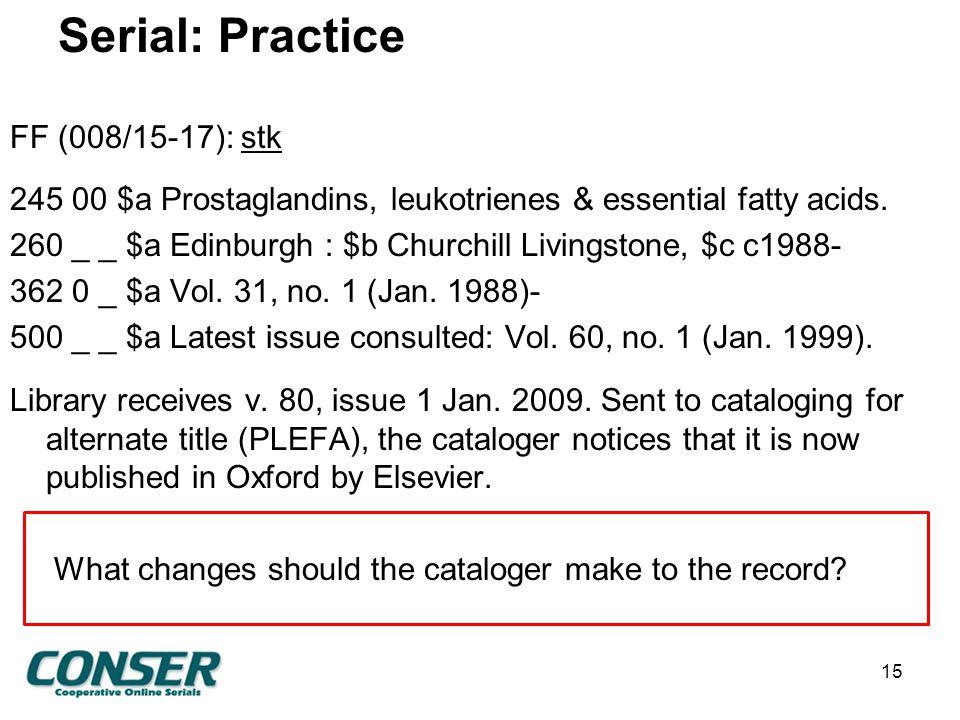 Serial: Practice FF (008/15-17): stk 245 00 $a Prostaglandins, leukotrienes & essential fatty acids.