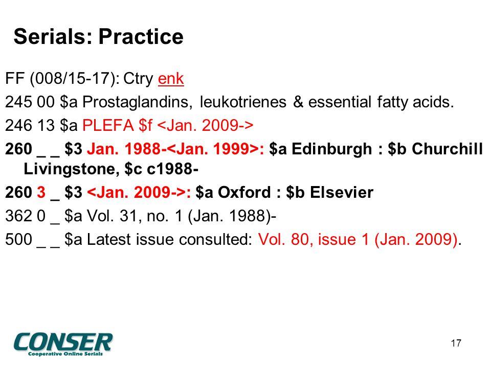 Serials: Practice FF (008/15-17): Ctry enk 245 00 $a Prostaglandins, leukotrienes & essential fatty acids.