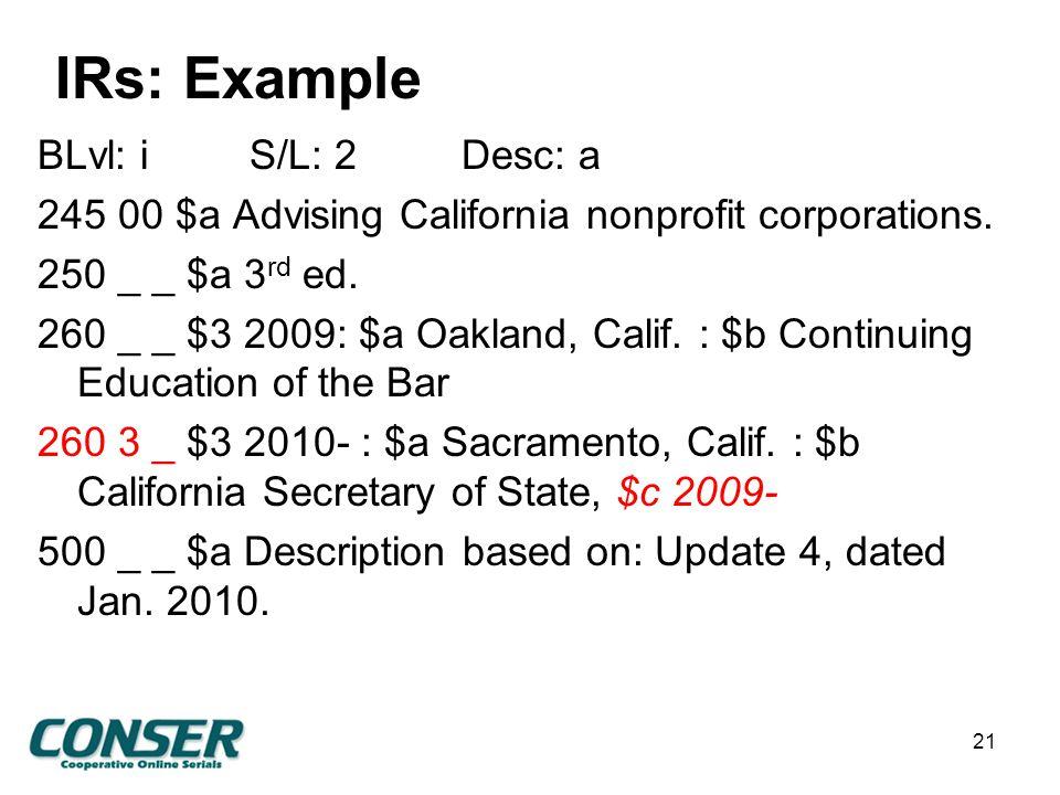 IRs: Example BLvl: iS/L: 2Desc: a 245 00 $a Advising California nonprofit corporations.