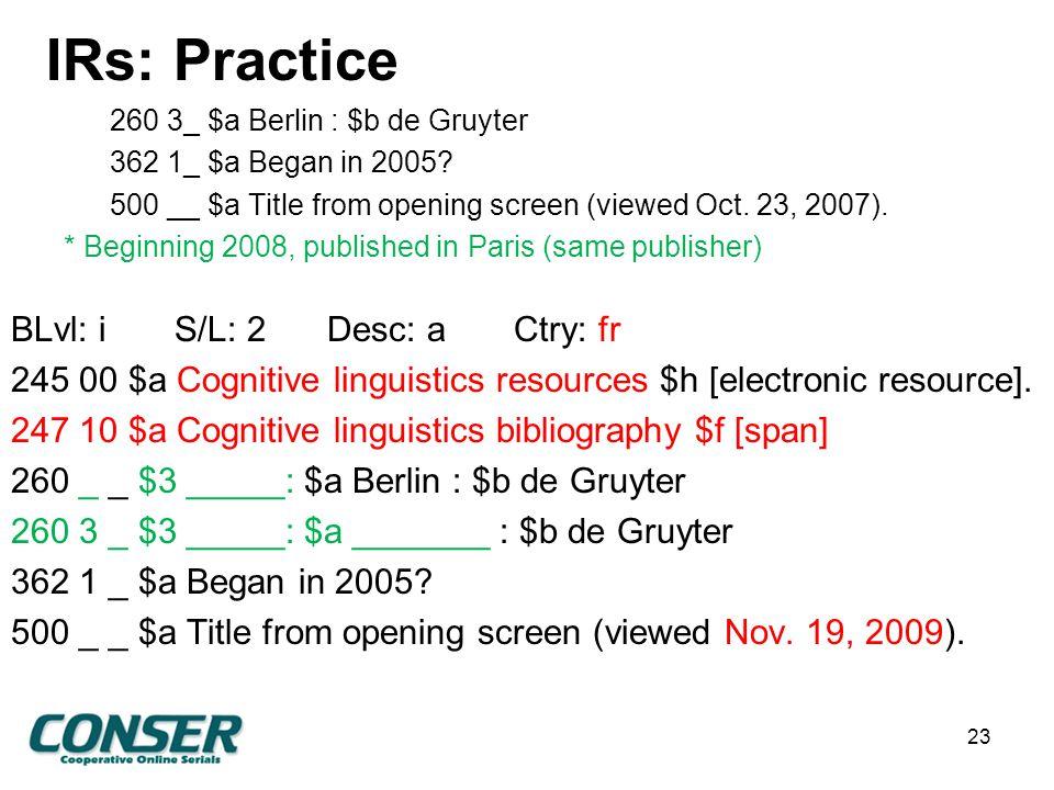 IRs: Practice 260 3_ $a Berlin : $b de Gruyter 362 1_ $a Began in 2005.