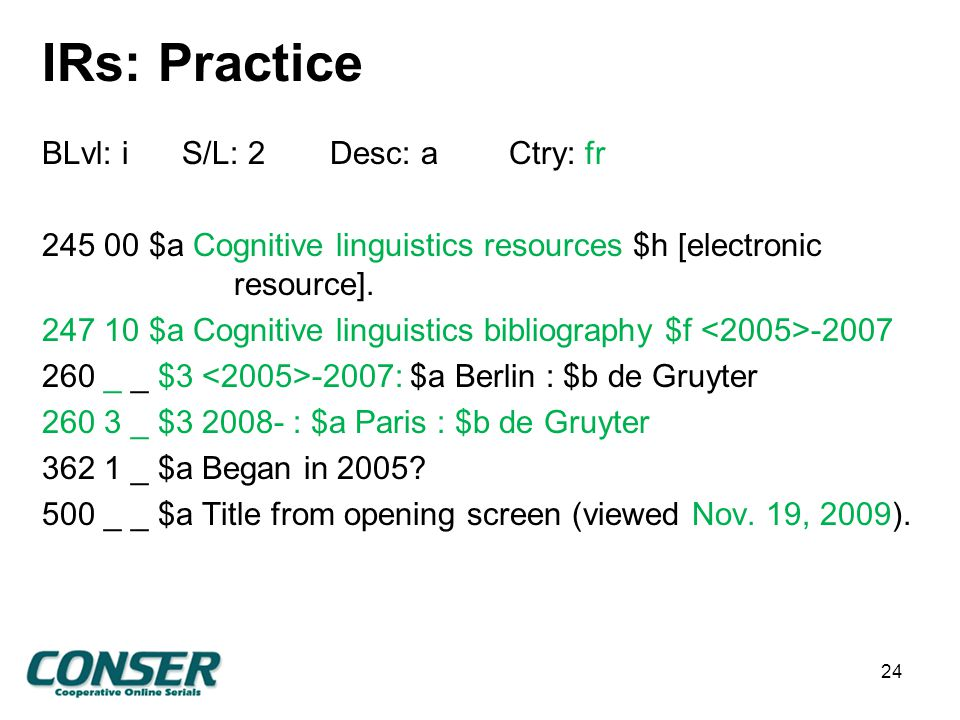 IRs: Practice BLvl: i S/L: 2Desc: a Ctry: fr 245 00 $a Cognitive linguistics resources $h [electronic resource].