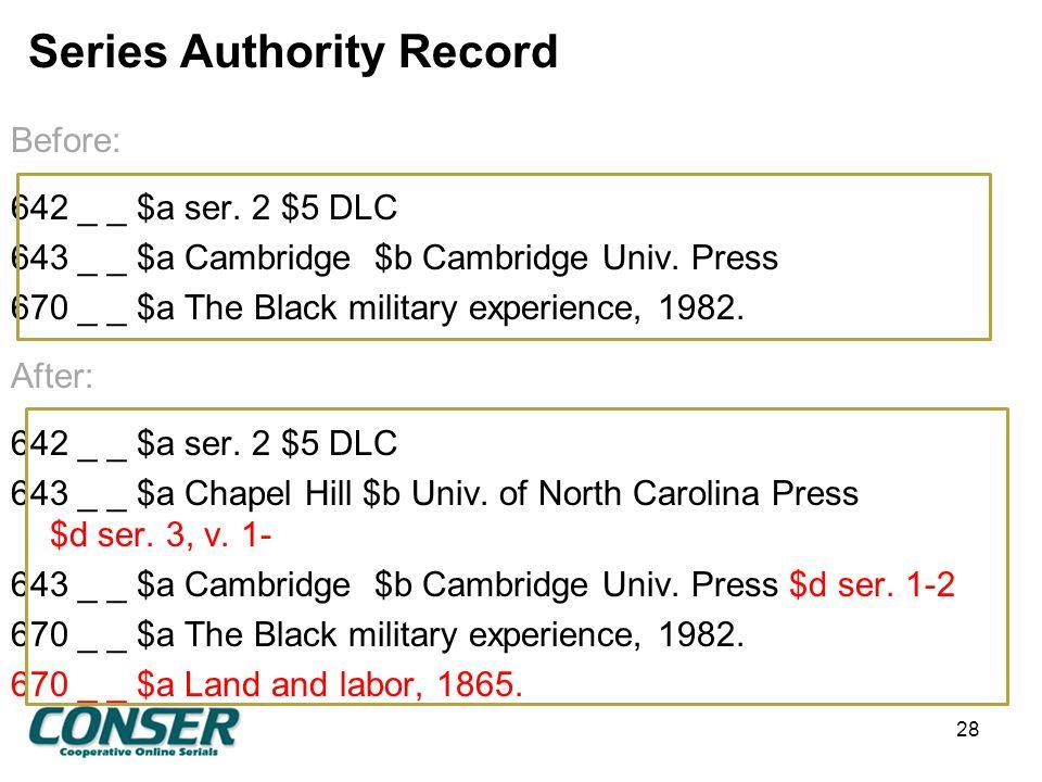 Series Authority Record Before: 642 _ _ $a ser. 2 $5 DLC 643 _ _ $a Cambridge $b Cambridge Univ.