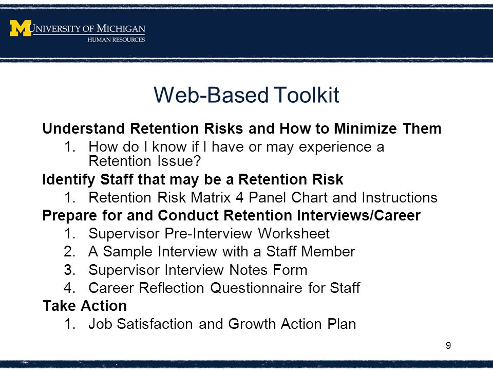 Web-Based Toolkit Understand Retention Risks and How to Minimize Them 1.How do I know if I have or may experience a Retention Issue.