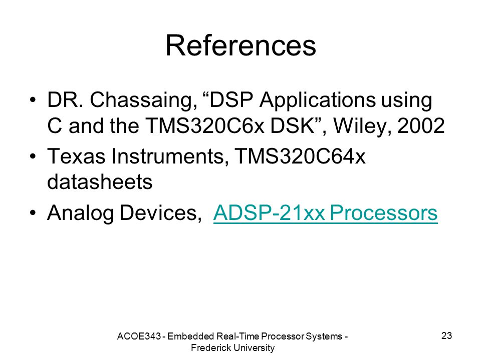 ACOE343 - Embedded Real-Time Processor Systems - Frederick University 23 References DR.