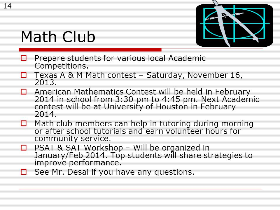 14 Math Club  Prepare students for various local Academic Competitions.