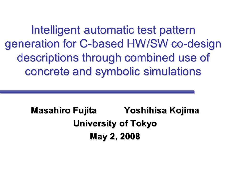 Intelligent automatic test pattern generation for C-based HW/SW co-design descriptions through combined use of concrete and symbolic simulations Masah