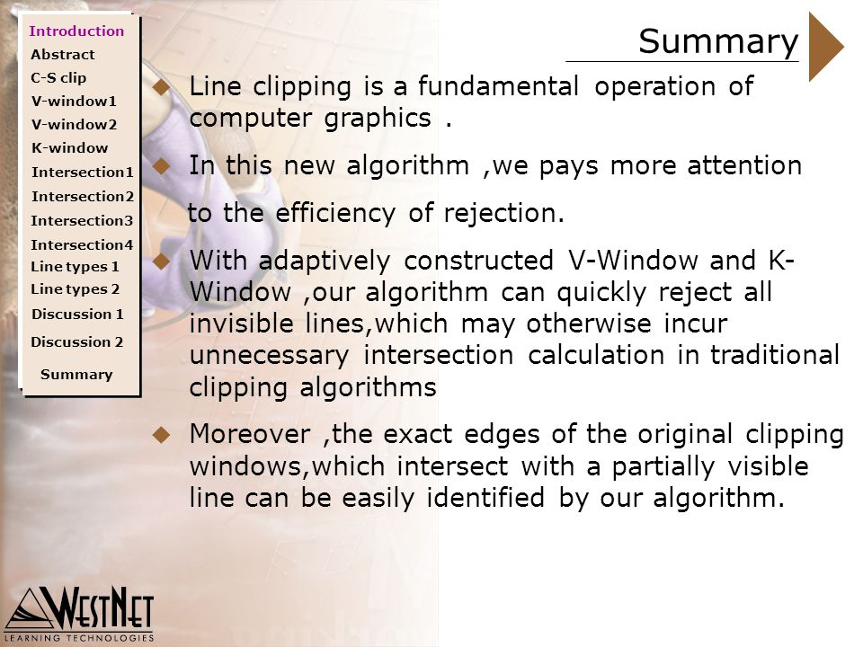 Summary  Line clipping is a fundamental operation of computer graphics.