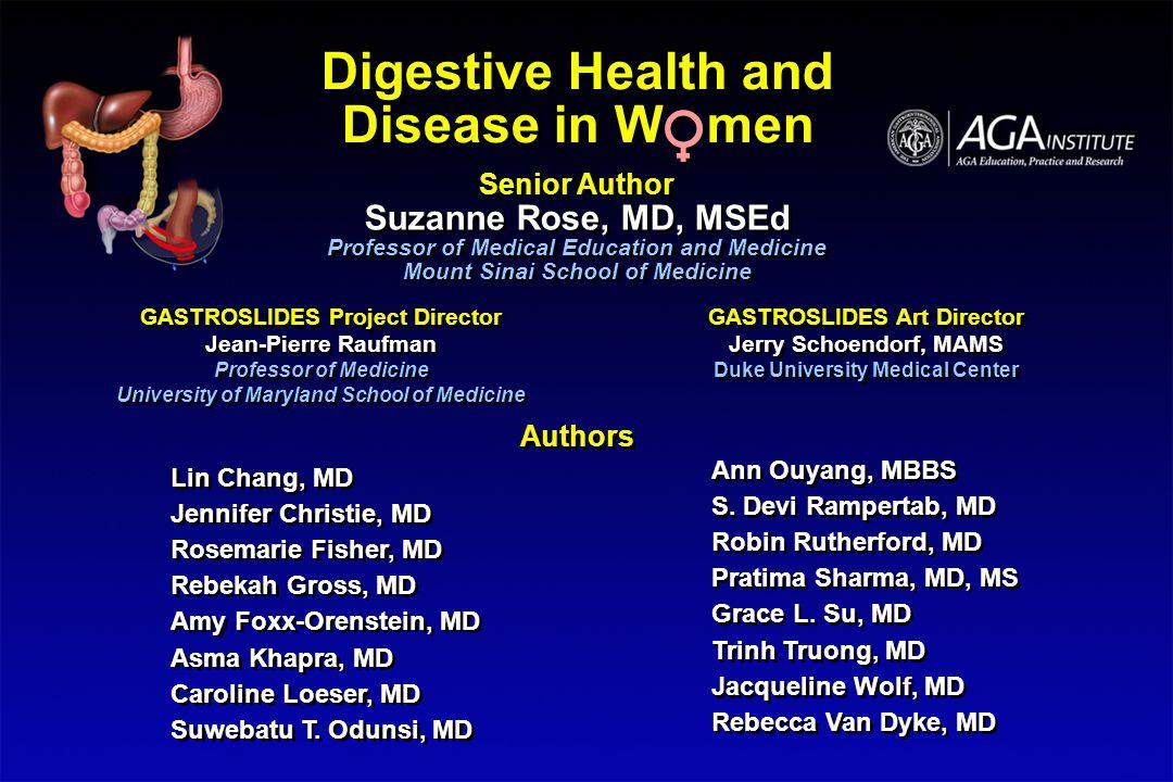 Authors Lin Chang, MD Jennifer Christie, MD Rosemarie Fisher, MD Rebekah Gross, MD Amy Foxx-Orenstein, MD Asma Khapra, MD Caroline Loeser, MD Suwebatu