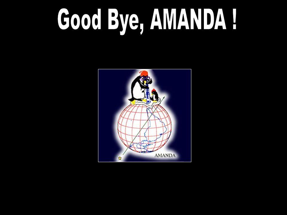 1 km 2 km IceCube will work ! 96/97 AMANDA - B10 120 m The EVA event