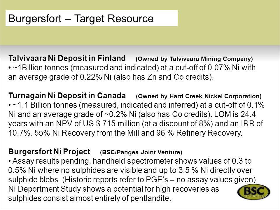 Burgersfort – Target Resource Talvivaara Ni Deposit in Finland (Owned by Talvivaara Mining Company) ~1Billion tonnes (measured and indicated) at a cut