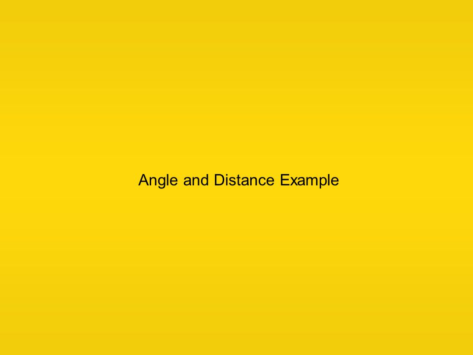 Angle and Distance Example