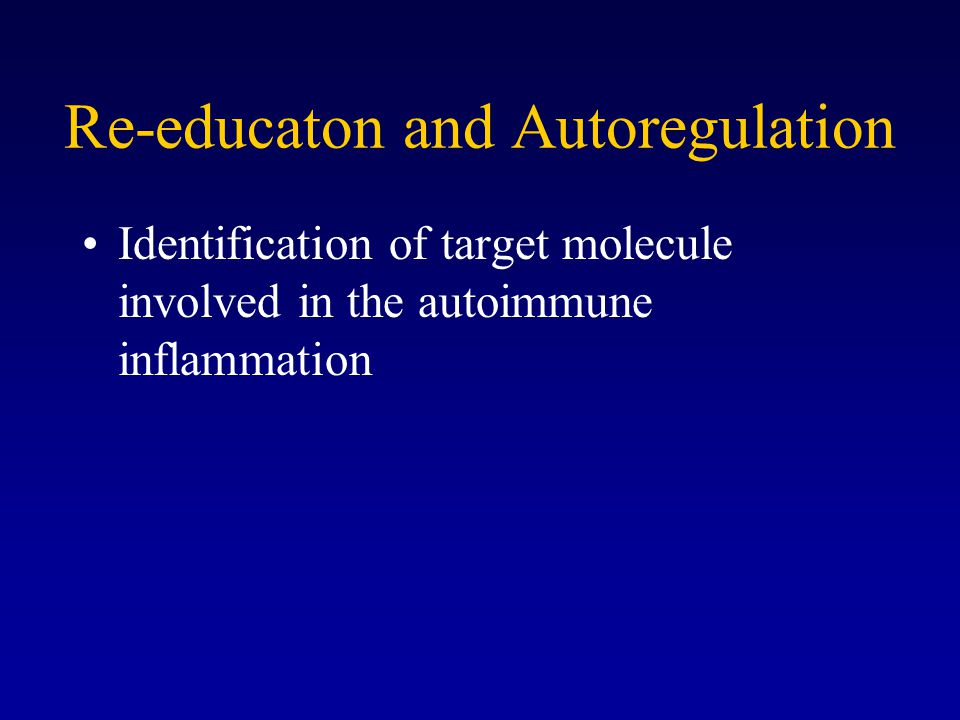 Re-educaton and Autoregulation Identification of target molecule involved in the autoimmune inflammation