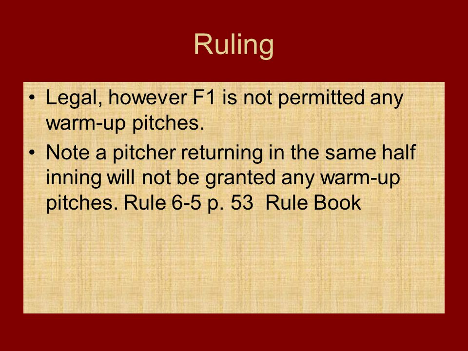 Ruling Legal, however F1 is not permitted any warm-up pitches. Note a pitcher returning in the same half inning will not be granted any warm-up pitche
