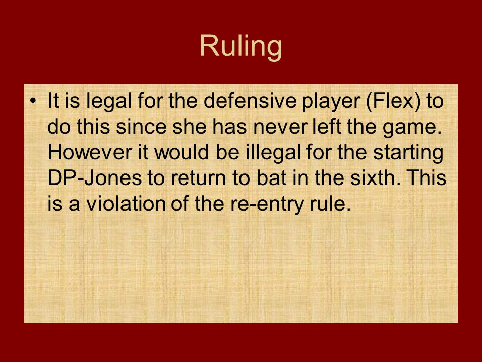 Ruling It is legal for the defensive player (Flex) to do this since she has never left the game. However it would be illegal for the starting DP-Jones