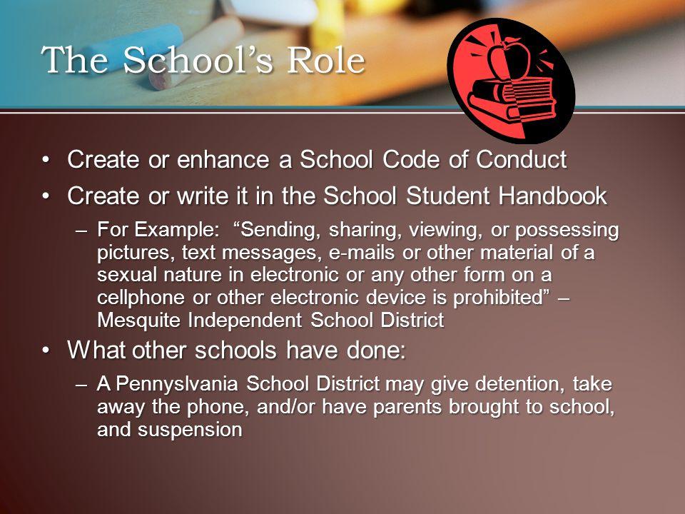 The School's Role Create or enhance a School Code of ConductCreate or enhance a School Code of Conduct Create or write it in the School Student Handbo