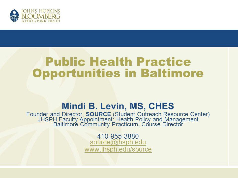 Public Health Practice Opportunities in Baltimore Mindi B.