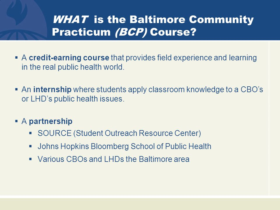WHAT is the Baltimore Community Practicum (BCP) Course.