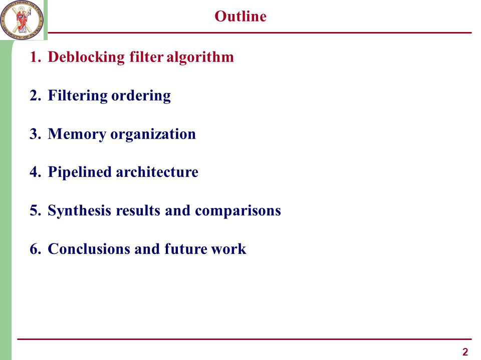 3 Deblocking Filter Algorithm (1/3)  The deblocking filter is used in H.264/AVC to reduce the blocking artifacts – Improves subjective & objective quality and reduces the bit-rate typically 5-10%.