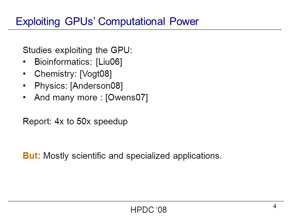 25 Outline  GPU architecture  GPU programming  Typical application flow  StoreGPU design  StoreGPU v1.0 optimizations  Evaluation HPDC '08