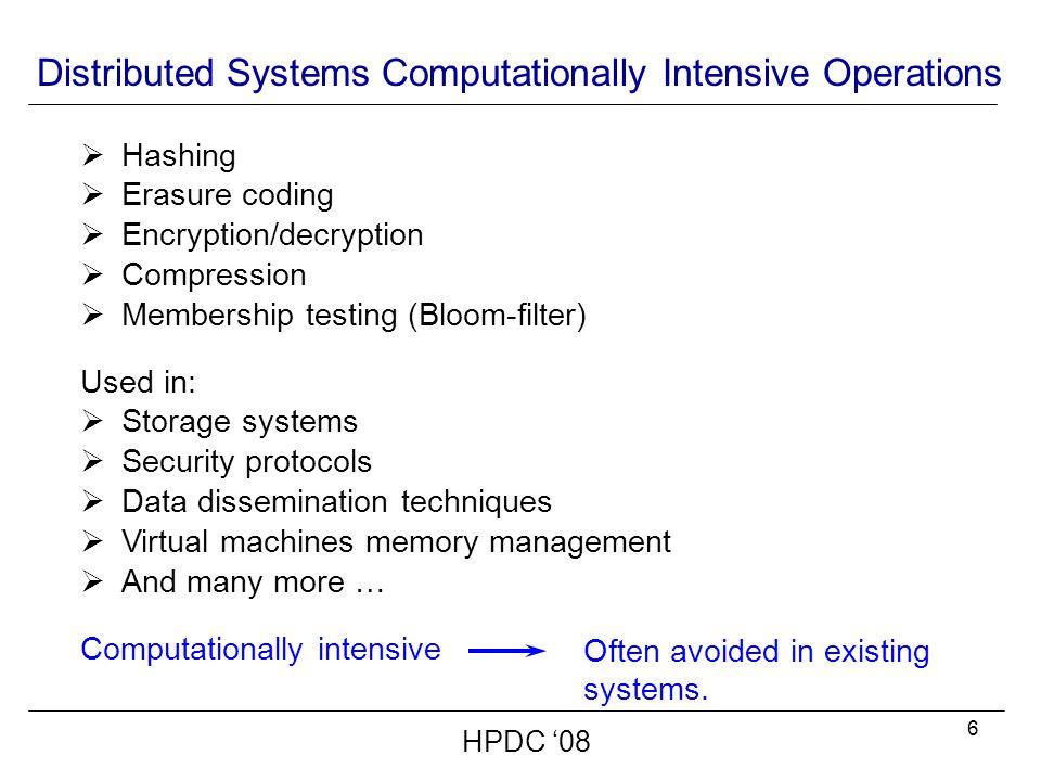 27 Computing Block Hash HPDC '08 Over 4x speedup in computing block hashes Computing Block Hash – MD5