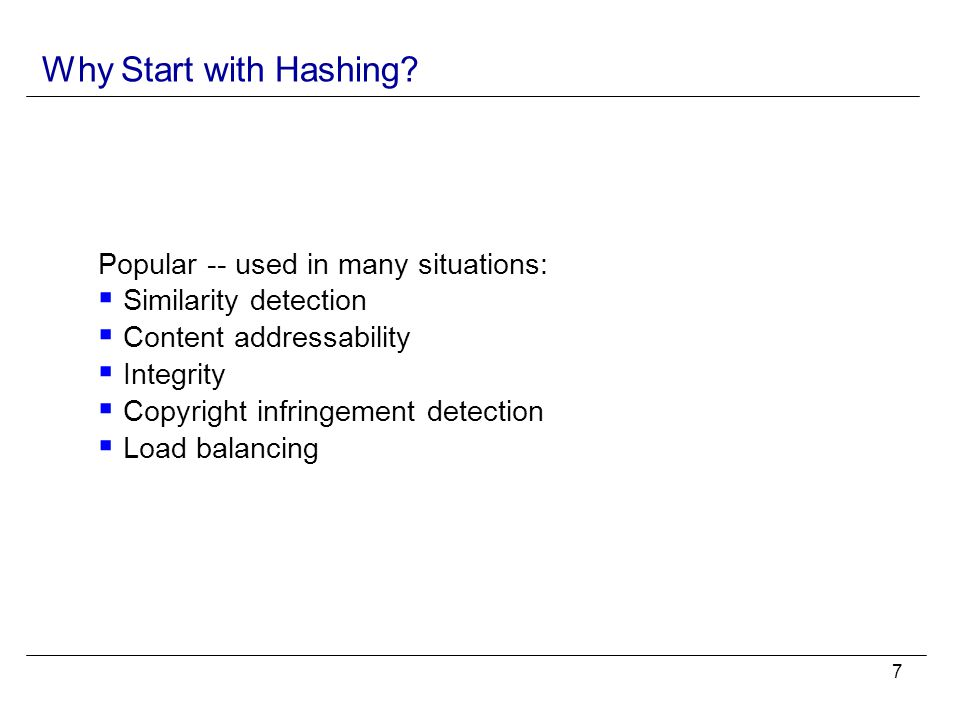 7 Why Start with Hashing.