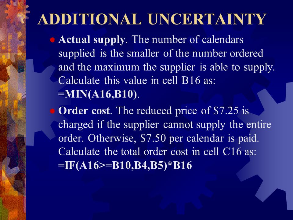 ADDITIONAL UNCERTAINTY  Actual supply.