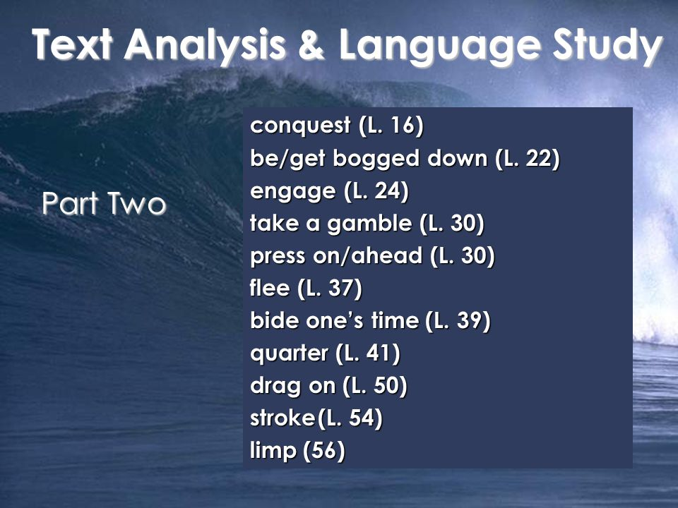 conquest (L. 16) be/get bogged down (L. 22) engage (L. 24) take a gamble (L. 30) press on/ahead (L. 30) flee (L. 37) bide one's time (L. 39) quarter (