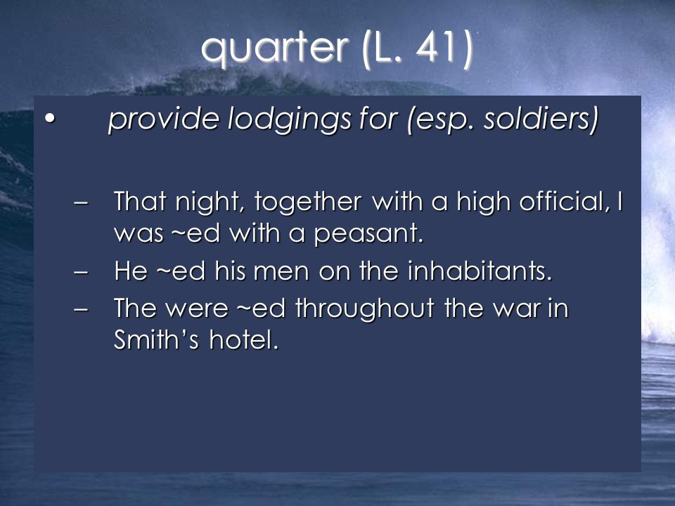 provide lodgings for (esp. soldiers)provide lodgings for (esp.