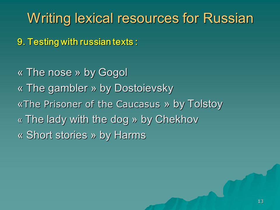 13 Writing lexical resources for Russian 9.