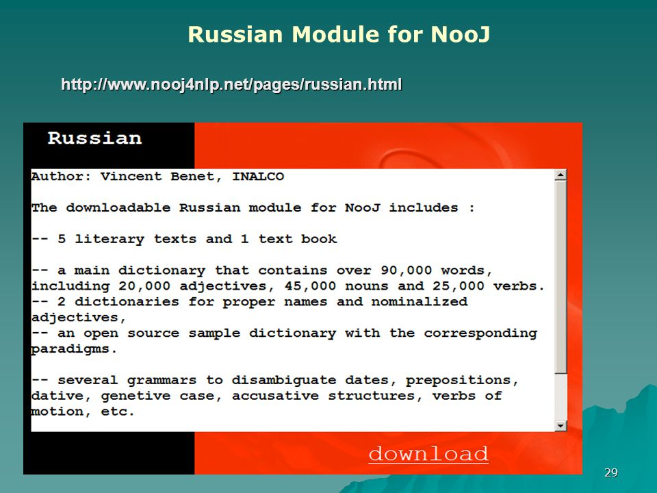 29 Russian Module for NooJ http://www.nooj4nlp.net/pages/russian.html