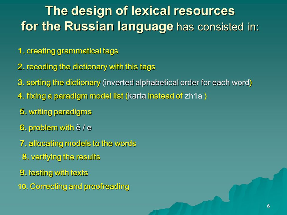 6 The design of lexical resources for the Russian language has consisted in: 3.