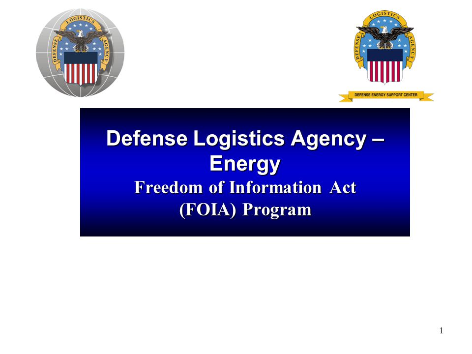 1 Defense Logistics Agency – Energy Freedom of Information Act (FOIA) Program