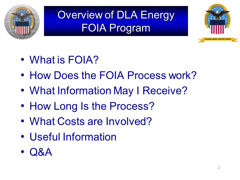 2 Overview of DLA Energy FOIA Program What is FOIA.